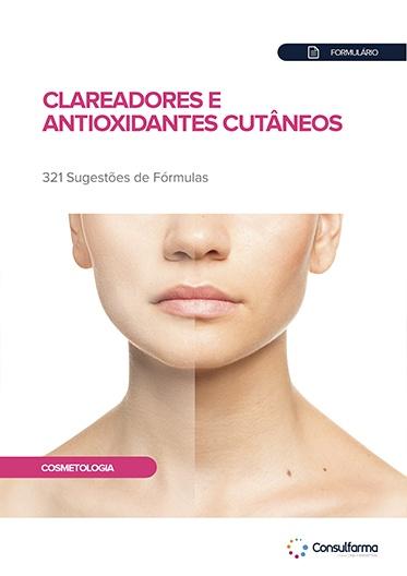 FORMULÁRIO DE CLAREADORES E ANTIOXIDANTES CUTÂNEOS
