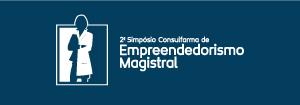 2º SIMPÓSIO DE EMPREENDEDORISMO MAGISTRAL