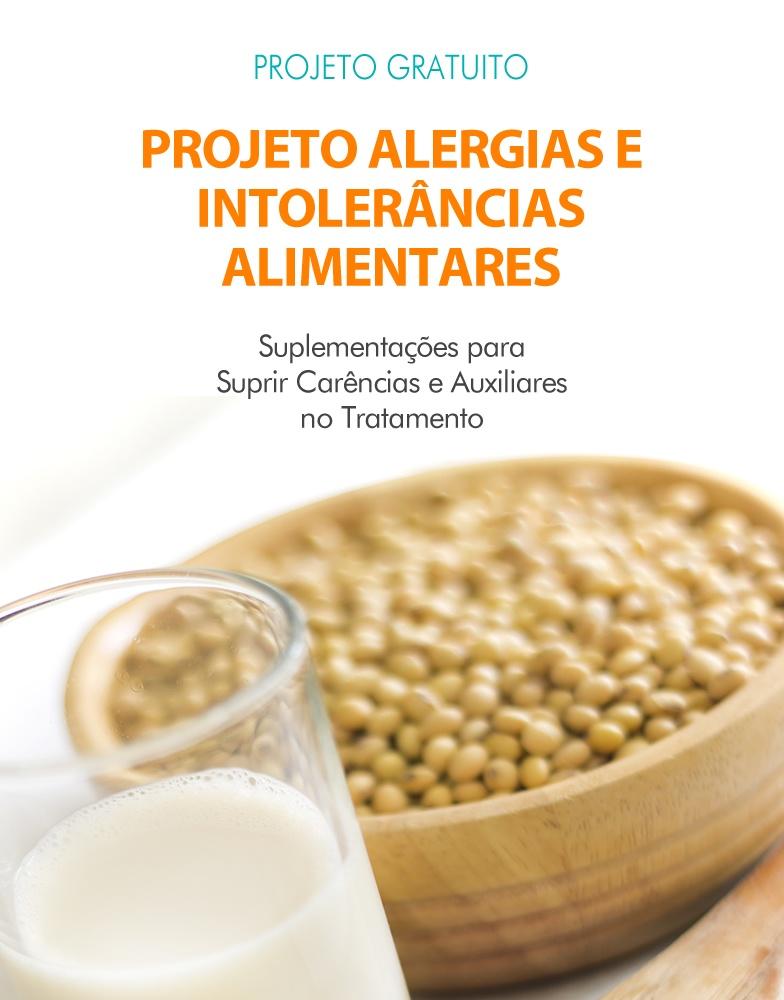 Projeto Alergias e Intolerâncias Alimentares - Suplementações para Suprir Carências e Auxiliares no Tratamento