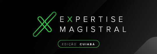 Expertise Magistral - Edição Cuiabá - Gestão e empreendedorismo ao seu alcance