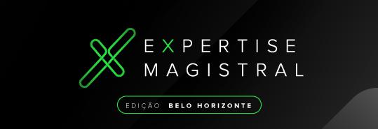 Expertise Magistral - Edição Belo Horizonte - Gestão e empreendedorismo ao seu alcance