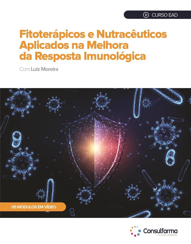 Fitoterápicos e Nutracêuticos aplicados na melhora da resposta imunológica