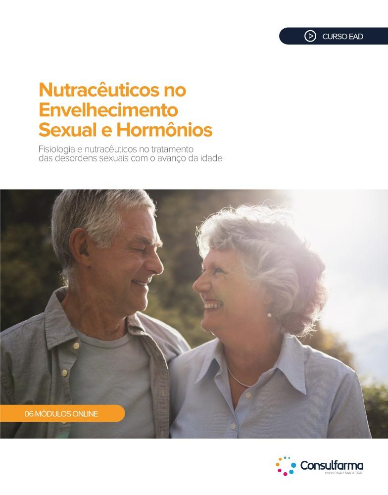 NUTRACÊUTICOS NO ENVELHECIMENTO SEXUAL E HORMÔNIOS