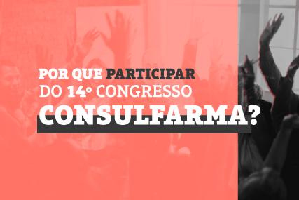 10 motivos para você ir ao 14º Congresso Consulfarma 2019