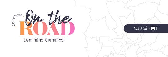 [EDIÇÃO SUSPENSA] 1º SEMINÁRIO CONSULFARMA - EDIÇÃO CUIABÁ - 100% CIENTÍFICO, 0% PROPAGANDA