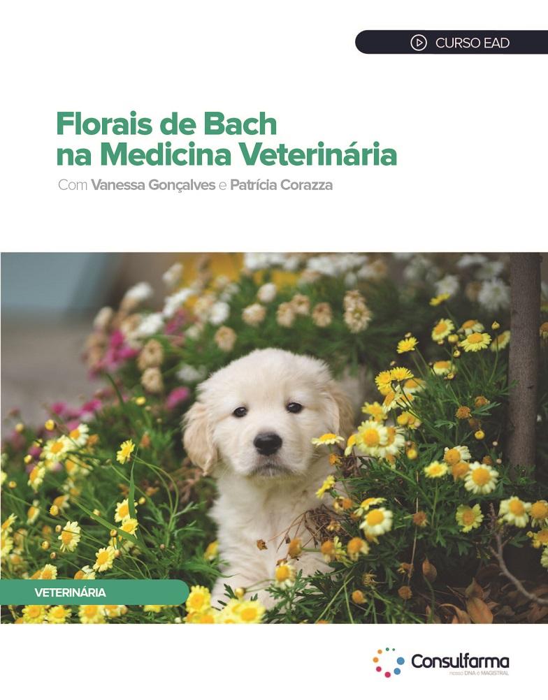 Florais de Bach na Medicina Veterinária