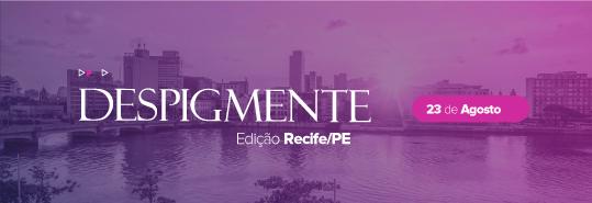 Despigmente - Ed. Recife/PE - A forma inteligente e racional de clarear manchas