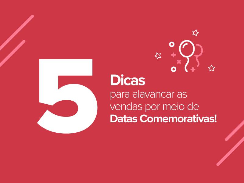 5 Dicas de Marketing para Datas Comemorativas