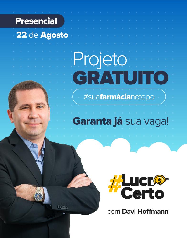 #LucroCerto com Davi Hoffmann - Projeto #SuaFarmácianoTopo