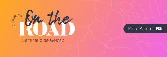 Seminário de Gestão - Edição Porto Alegre - Gestão e empreendedorismo ao seu alcance
